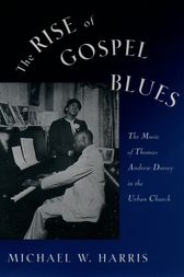 The Rise of Gospel Blues by Michael W. Harris