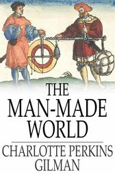 The Man-Made World