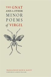 The Gnat and Other Minor Poems of Virgil by Virgil