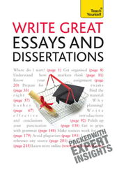Write Great Essays and Dissertations: Teach Yourself by Hazel Hutchinson