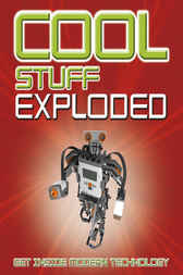 Cool Stuff Exploded by Chris Woodford