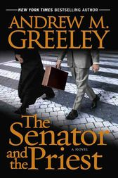 The Senator and the Priest by Andrew M. Greeley