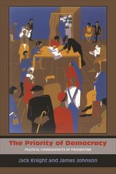 The Priority of Democracy by Jack Knight