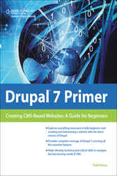 Drupal 7 Primer Creating CMS-Based Websites