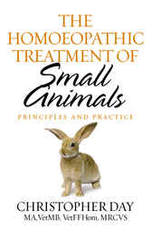 The Homoeopathic Treatment Of Small Animals by Christopher E Day
