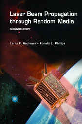 Laser Beam Propagation through Random Media by Larry C. Andrews