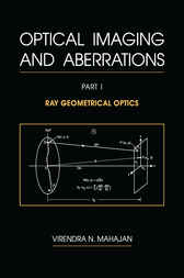 Optical Imaging and Aberrations, Part I by Virendra N. Mahajan