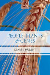People, Plants & Genes by Denis J Murphy