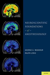 Neuroscientific Foundations of Anesthesiology by George A. Mashour