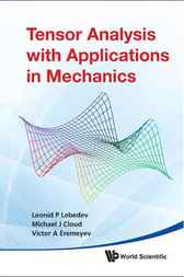 Tensor Analysis with Applications in Mechanics by Leonid P. Lebedev