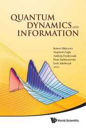 Quantum Dynamics and Information by Robert Olkiewicz
