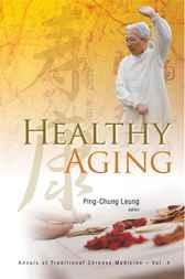 Healthy Aging by Ping-Chung Leung