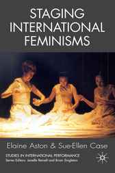 Staging International Feminisms by Elaine Aston
