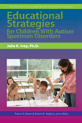 Educational Strategies for Children With Autism Spectrum Disorders by Kristen Stephens