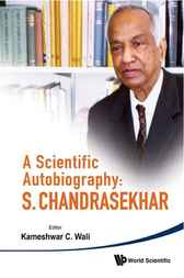 A Scientific Autobiography by Kameshwar C. Wali