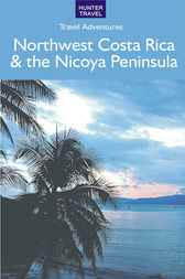 Northwest Costa Rica & the Nicoya Peninsula by Bruce Conord