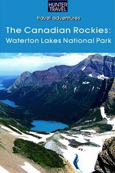 The Canadian Rockies: Waterton Lakes National Park by Brenda Koller