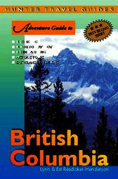 British Columbia Adventure Guide by Ed Readicker-Henderson