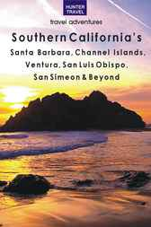 Southern California's Santa Barbara, Channel Islands, Ventura, San Luis Obispo, San Simeon & Beyond