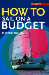 How to Sail on a Budget by Alastair Buchan