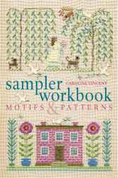 Sampler Workbook: Motifs and Patterns by Caroline Vincent