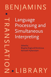 Language Processing and Simultaneous Interpreting by Birgitta Englund Dimitrova