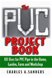 The PVC Project Book by Charles A. Sanders