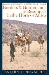 Borders and Borderlands as Resources in the Horn of Africa by Dereje Feyissa