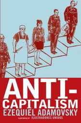 Anti-Capitalism by Ezequiel Adamovsky
