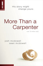 More Than a Carpenter by Josh D. McDowell