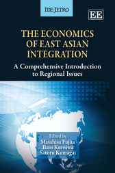 The Economics of East Asian Integration by Masahisa Fujita