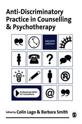 Anti-Discriminatory Practice in Counselling & Psychotherapy by Colin Lago