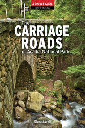 The Carriage Roads of Acadia by Diane Abrell