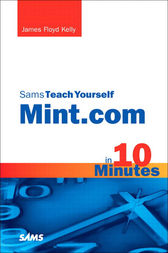 Sams Teach Yourself Mint.com in 10 Minutes by James Floyd Kelly