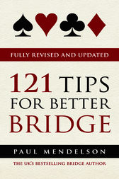121 Tips for Better Bridge by Paul Mendelson