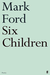 Six Children by Mark Ford