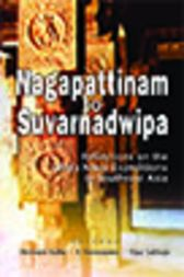 Nagapattinam to Suvarnadwipa by Hermann Kulke