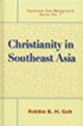 Christianity in Southeast Asia by Robbie B. H. Goh