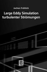 Large Eddy Simulation turbulenter Strömungen