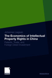 The Economics of Intellectual Property Rights in China by Johannes Liegsalz