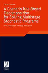 A Scenario Tree-Based Decomposition for Solving Multistage Stochastic Programs by Debora Mahlke