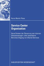 Service Center Organisation by Prof. Dr. Alexander Gerybadze