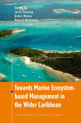 Towards Marine Ecosystem-Based Management in the Wider Caribbean by Lucia Fanning