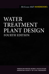 Water Treatment Plant Design 4/E (EBOOK) by American Water Works Association; American Society of Civil Engineers