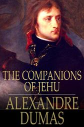 The Companions of Jehu by Alexandre Dumas