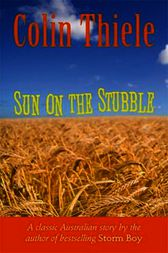 Sun on the Stubble by Colin Thiele