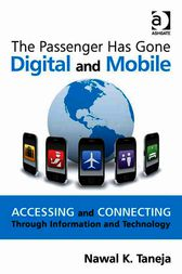 The Passenger Has Gone Digital and Mobile by Nawal K Taneja