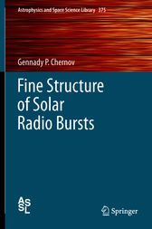 Fine Structure of Solar Radio Bursts by Gennady P. Chernov
