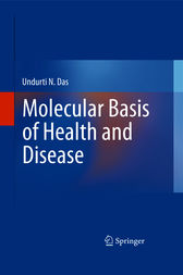 Molecular Basis of Health and Disease by Undurti N. Das