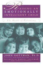 Raising An Emotionally Intelligent Child by Daniel Goleman